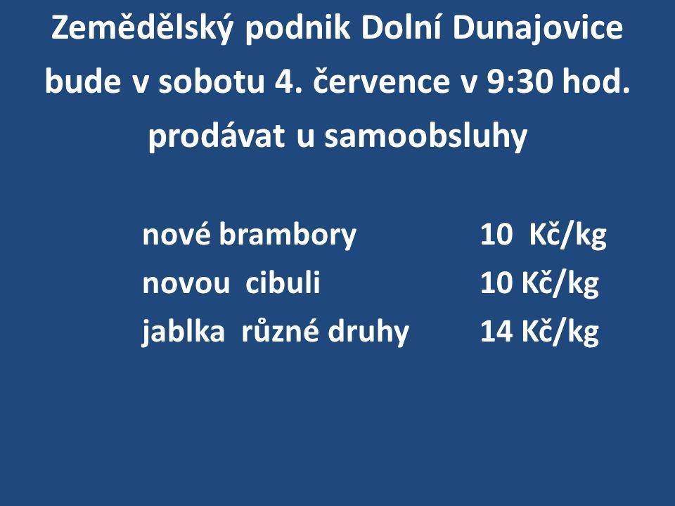 Zemědělský podnik Dolní Dunajovice bude v sobotu 4.