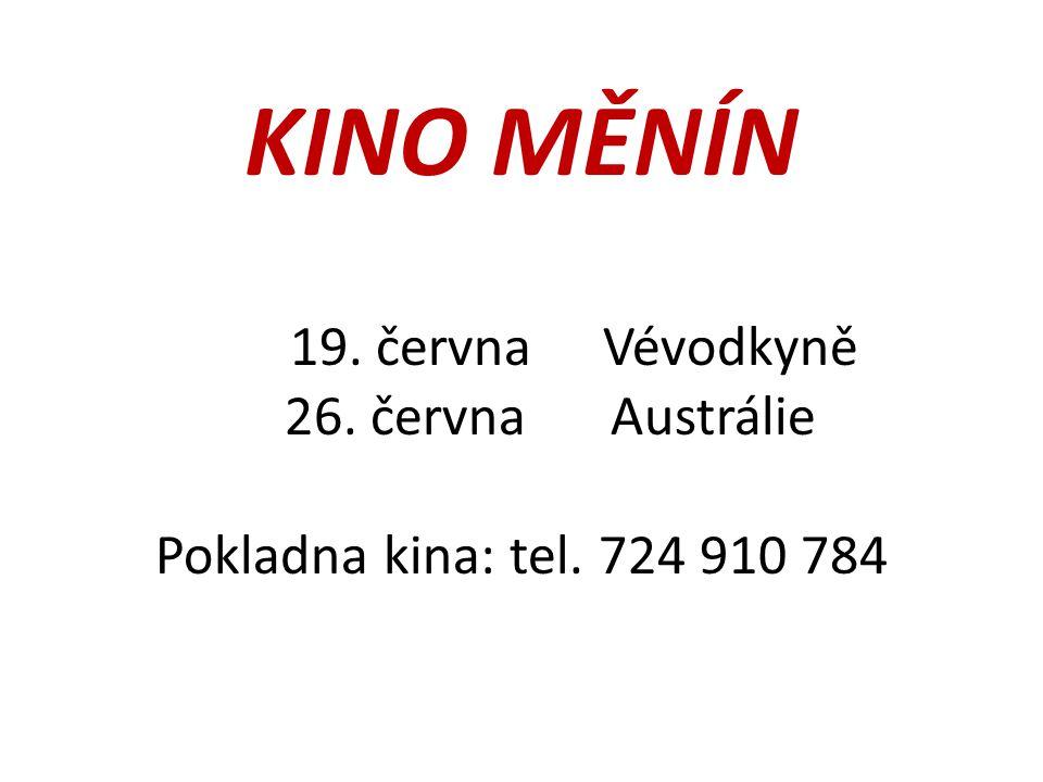 KINO MĚNÍN 19. červnaVévodkyně 26. června Austrálie Pokladna kina: tel. 724 910 784