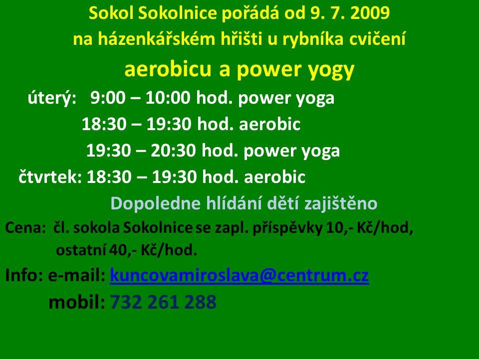Sokol Sokolnice pořádá od 9. 7.