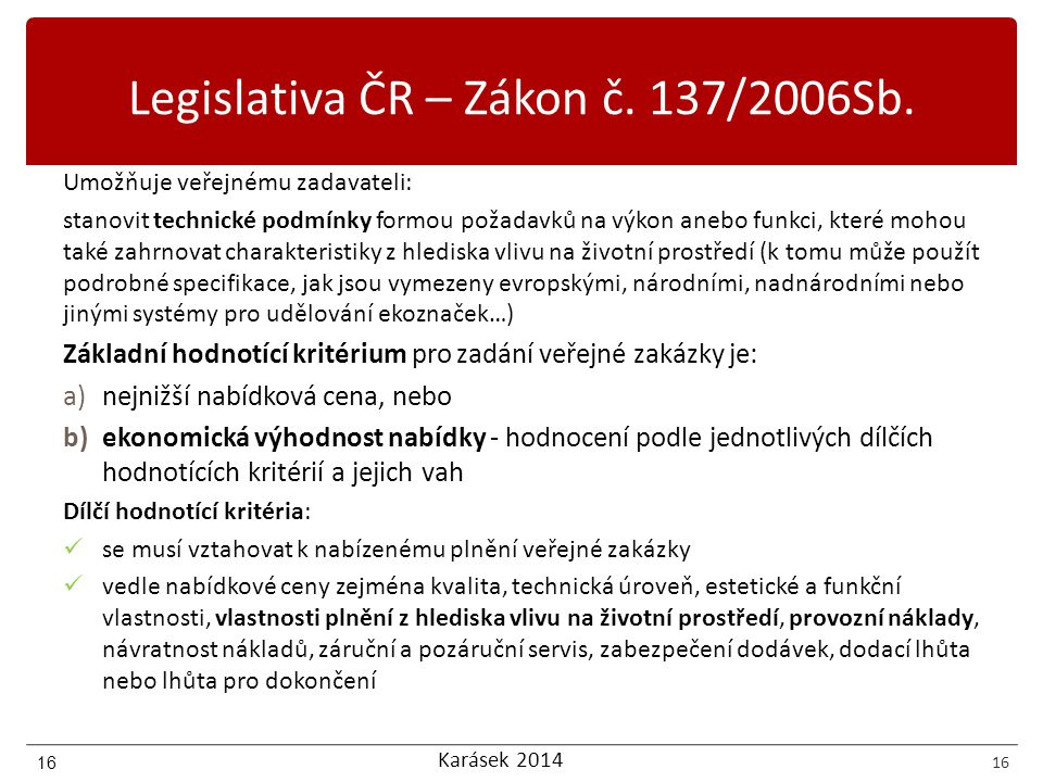 Karásek 2014 16 Legislativa ČR – Zákon č. 137/2006Sb.