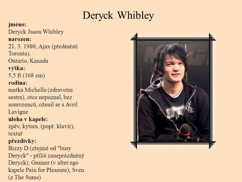 Deryck Whibley jméno: Deryck Jason Whibley narozen: 21.