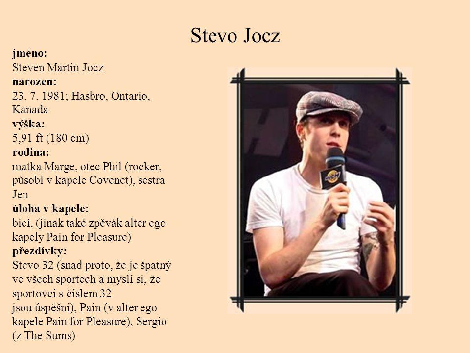 Stevo Jocz jméno: Steven Martin Jocz narozen: 23. 7.