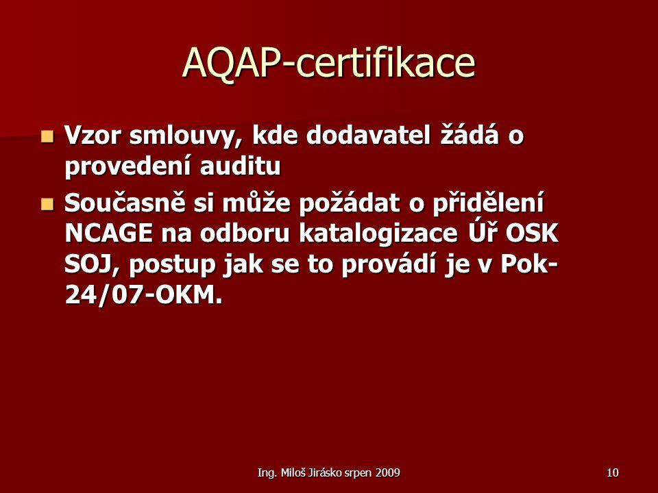 Ing. Miloš Jirásko srpen 200910 AQAP-certifikace Vzor smlouvy, kde dodavatel žádá o provedení auditu Vzor smlouvy, kde dodavatel žádá o provedení audi