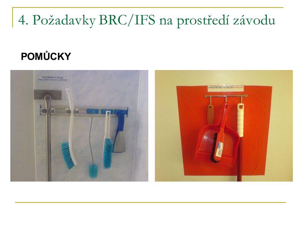 4. Požadavky BRC/IFS na prostředí závodu POMŮCKY