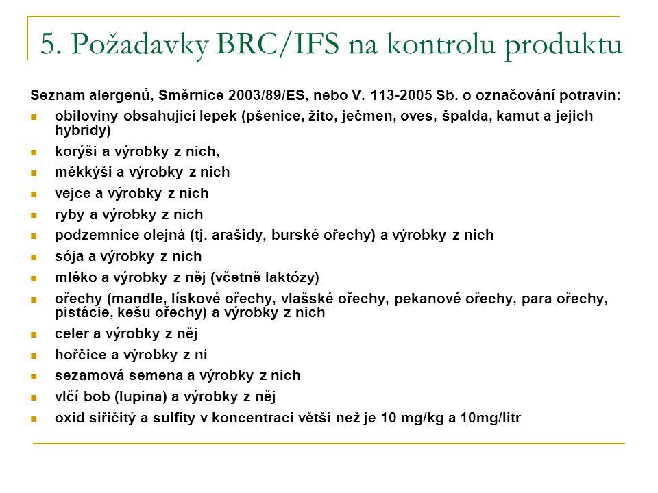 5.Požadavky BRC/IFS na kontrolu produktu Seznam alergenů, Směrnice 2003/89/ES, nebo V.