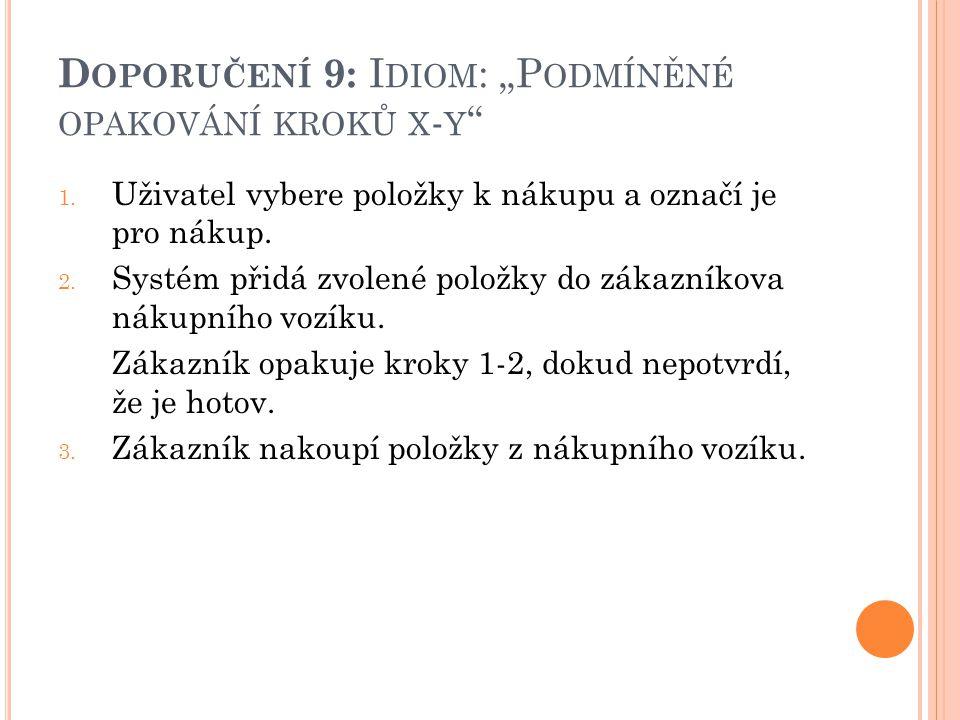 """D OPORUČENÍ 9: I DIOM : """"P ODMÍNĚNÉ OPAKOVÁNÍ KROKŮ X - Y 1."""