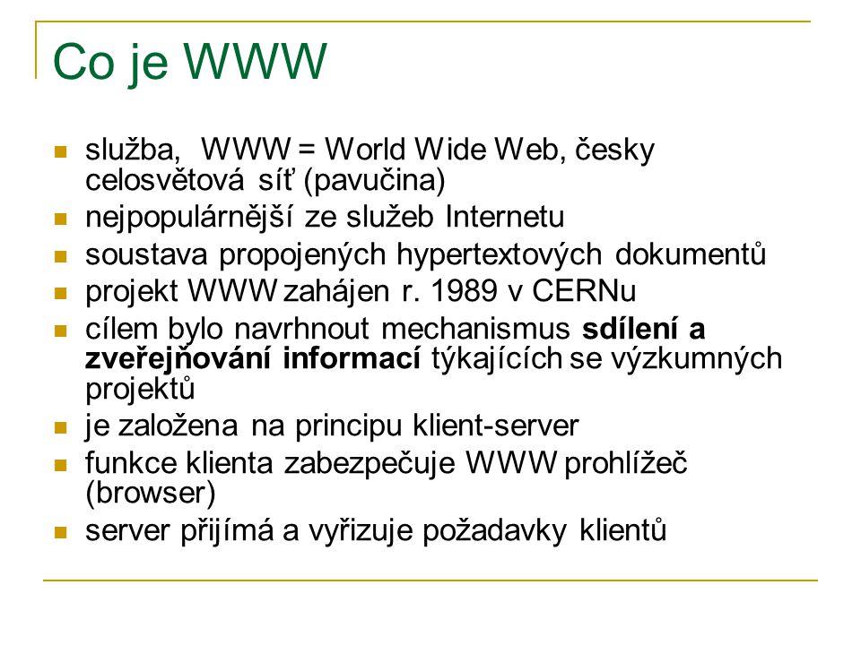 Co je WWW služba, WWW = World Wide Web, česky celosvětová síť (pavučina) nejpopulárnější ze služeb Internetu soustava propojených hypertextových dokum