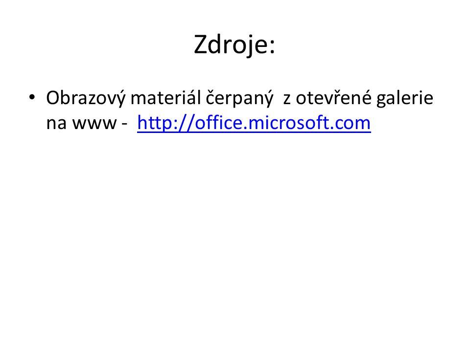 Zdroje: Obrazový materiál čerpaný z otevřené galerie na www - http://office.microsoft.comhttp://office.microsoft.com