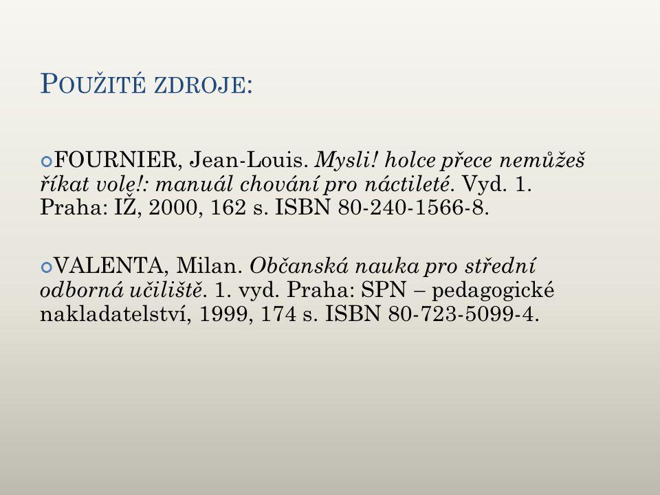 P OUŽITÉ ZDROJE : FOURNIER, Jean-Louis. Mysli.