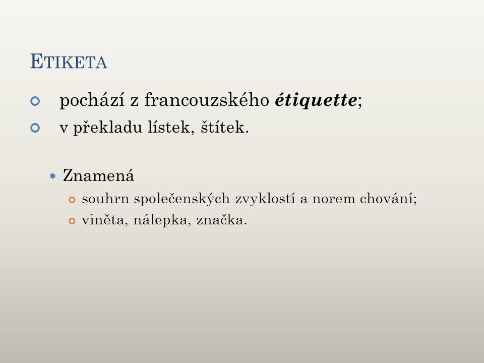 E TIKETA pochází z francouzského étiquette ; v překladu lístek, štítek.