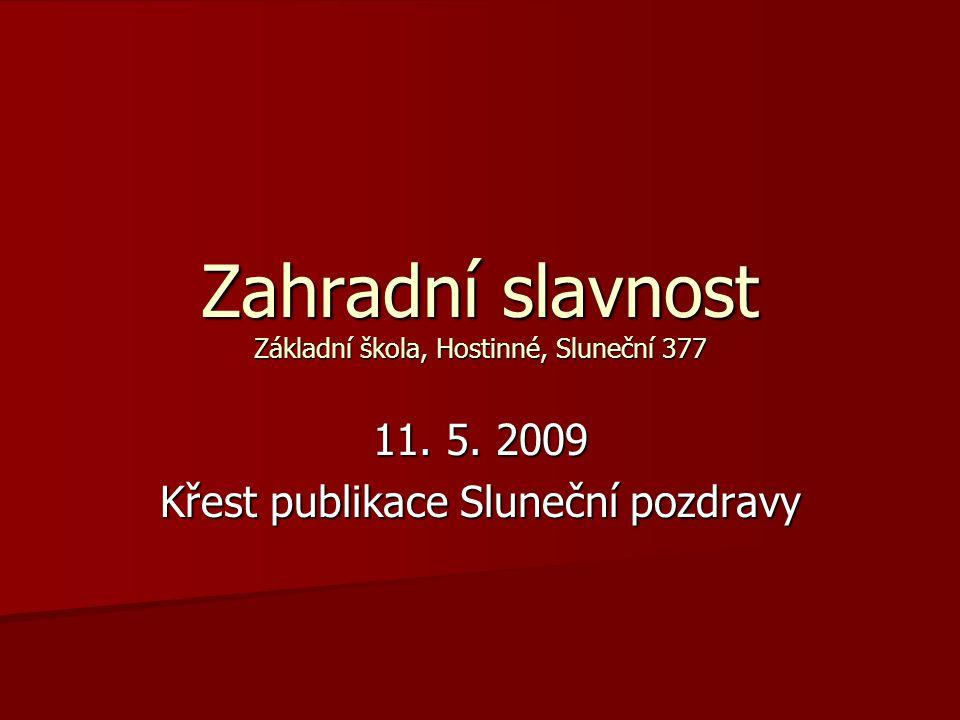 Zahradní slavnost Základní škola, Hostinné, Sluneční 377 11.