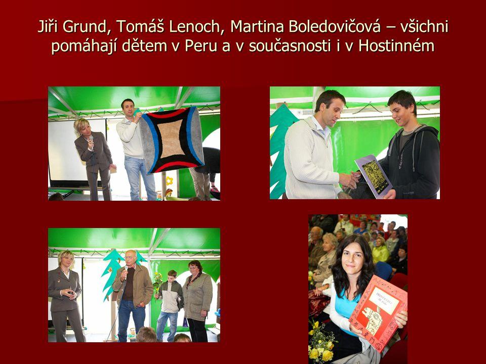 Jiři Grund, Tomáš Lenoch, Martina Boledovičová – všichni pomáhají dětem v Peru a v současnosti i v Hostinném