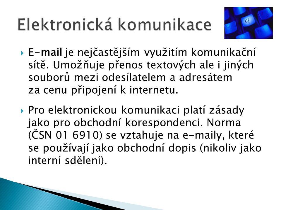  E-mail je nejčastějším využitím komunikační sítě. Umožňuje přenos textových ale i jiných souborů mezi odesílatelem a adresátem za cenu připojení k i