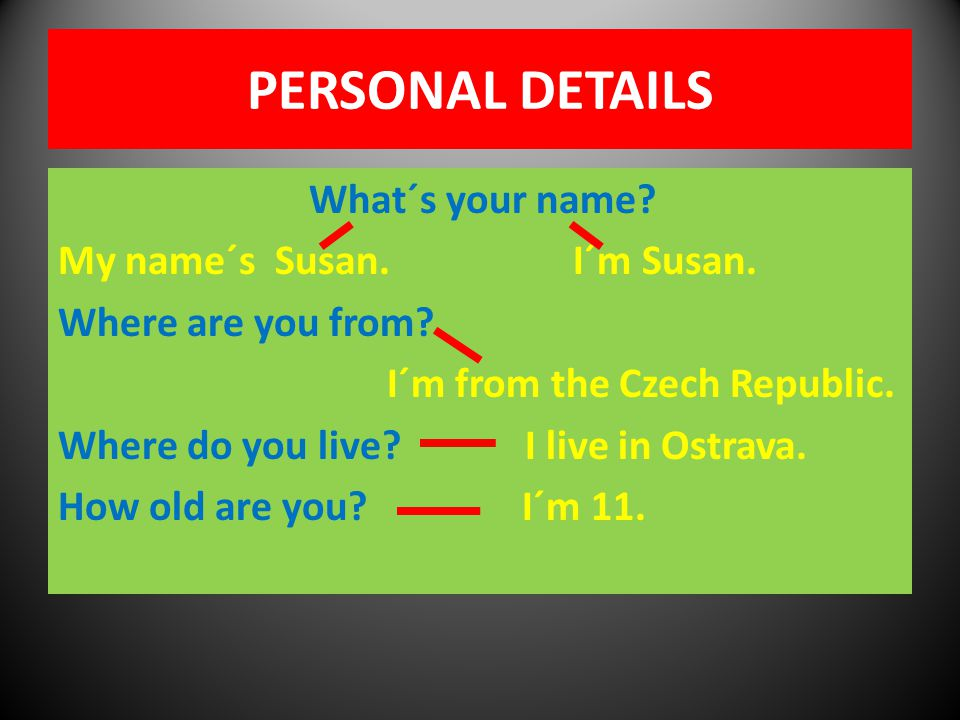 PERSONAL DETAILS What´s your name.My name´s Susan.