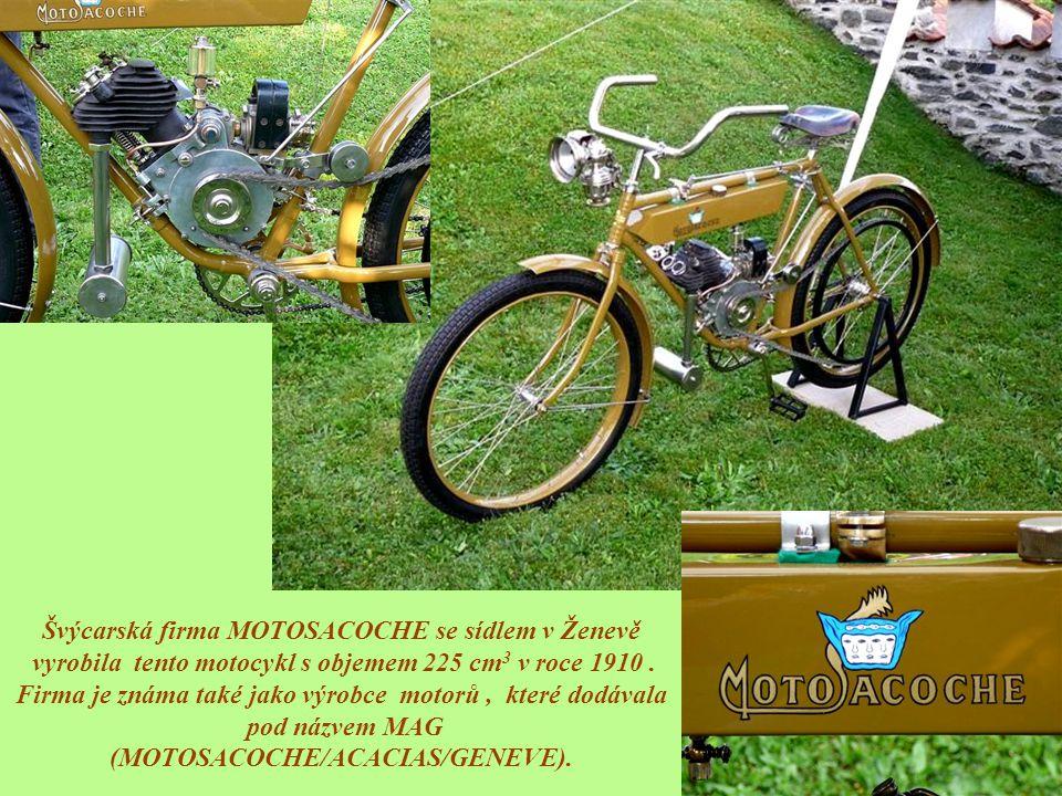 Švýcarská firma MOTOSACOCHE se sídlem v Ženevě vyrobila tento motocykl s objemem 225 cm 3 v roce 1910.