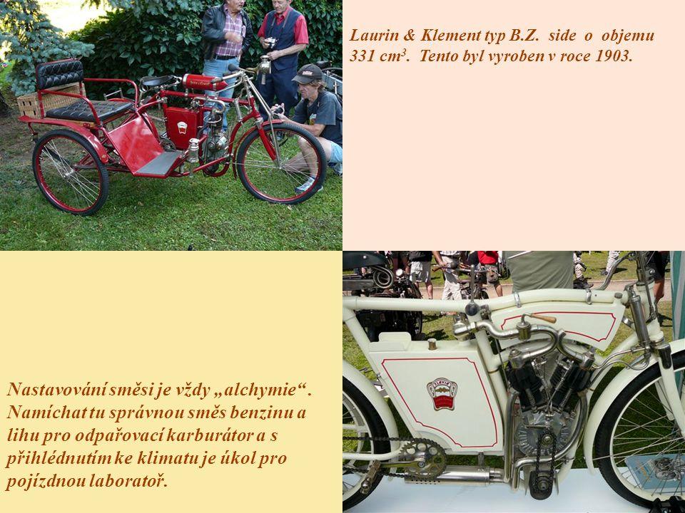"""Laurin & Klement typ B.Z. side o objemu 331 cm 3. Tento byl vyroben v roce 1903. Nastavování směsi je vždy """"alchymie"""". Namíchat tu správnou směs benzi"""