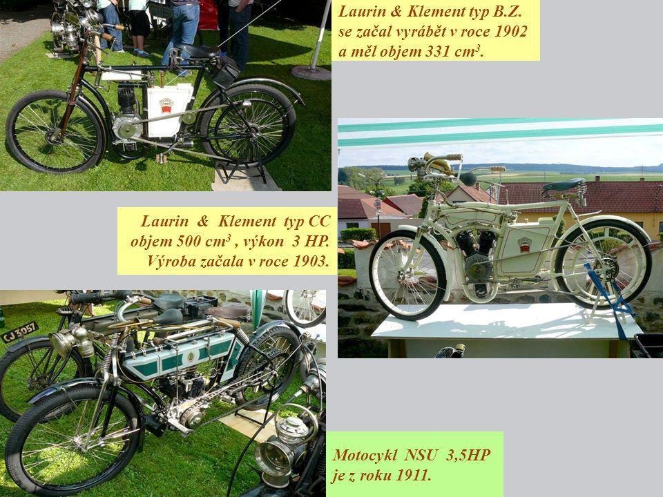 Laurin & Klement typ B.Z. se začal vyrábět v roce 1902 a měl objem 331 cm 3. Motocykl NSU 3,5HP je z roku 1911. Laurin & Klement typ CC objem 500 cm 3