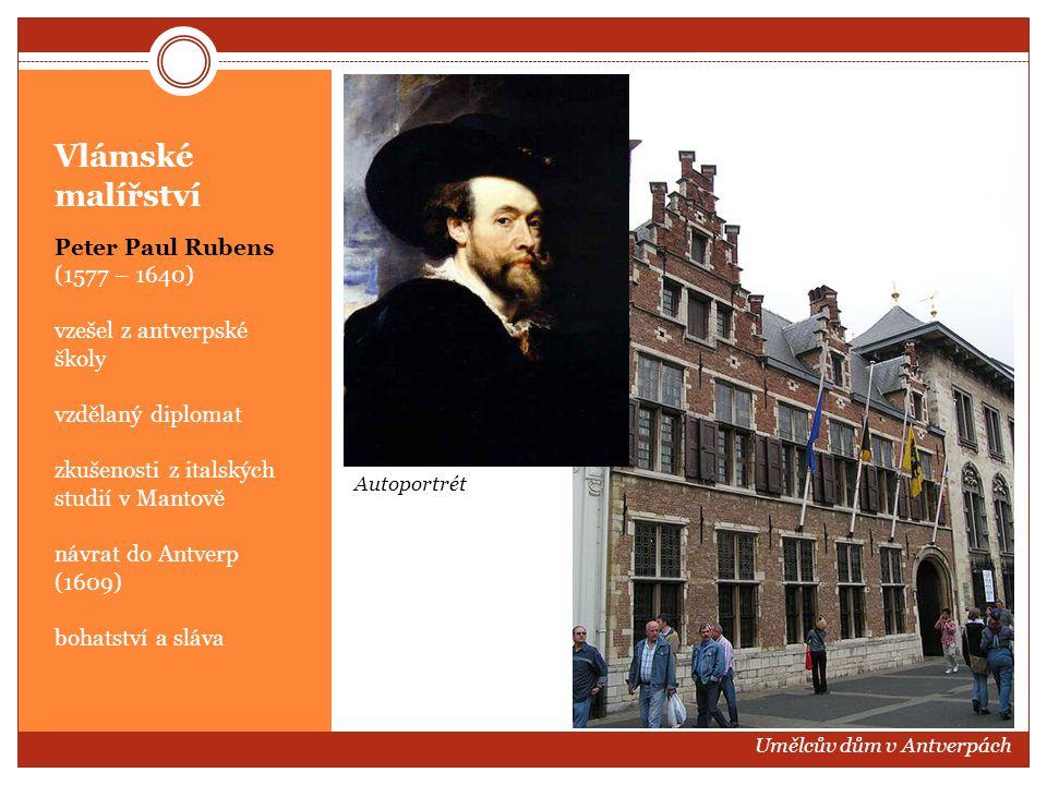 Vlámské malířství Peter Paul Rubens (1577 – 1640) vzešel z antverpské školy vzdělaný diplomat zkušenosti z italských studií v Mantově návrat do Antver