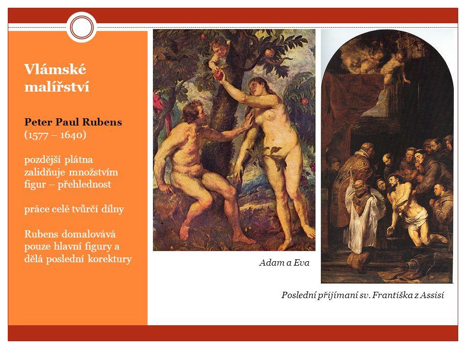 Vlámské malířství Peter Paul Rubens (1577 – 1640) pozdější plátna zalidňuje množstvím figur – přehlednost práce celé tvůrčí dílny Rubens domalovává po