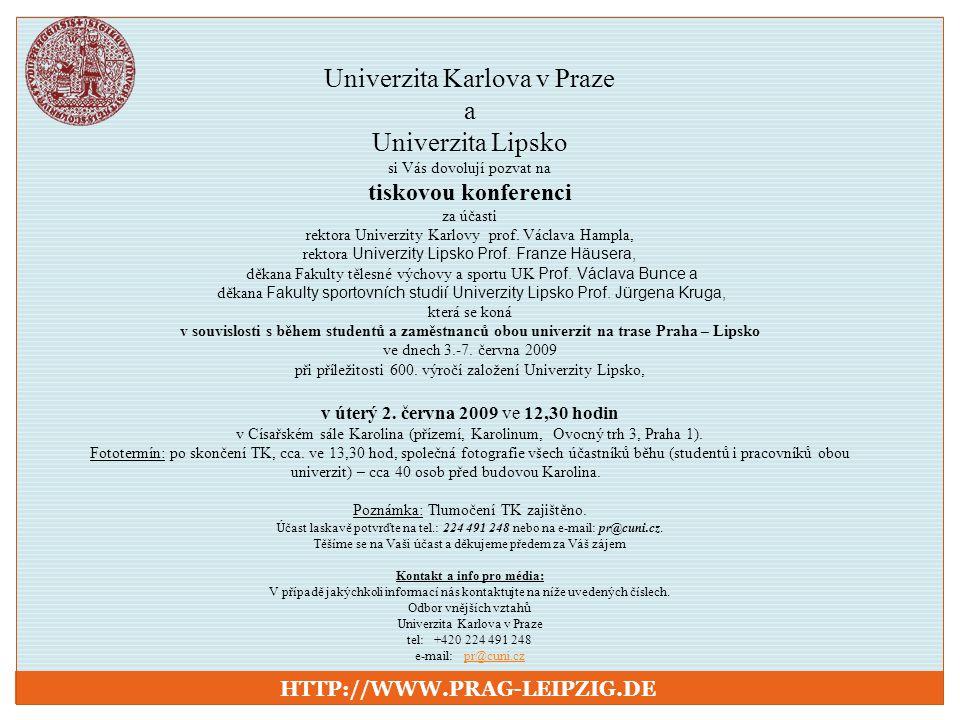 Univerzita Karlova v Praze a Univerzita Lipsko si Vás dovolují pozvat na tiskovou konferenci za účasti rektora Univerzity Karlovy prof. Václava Hampla