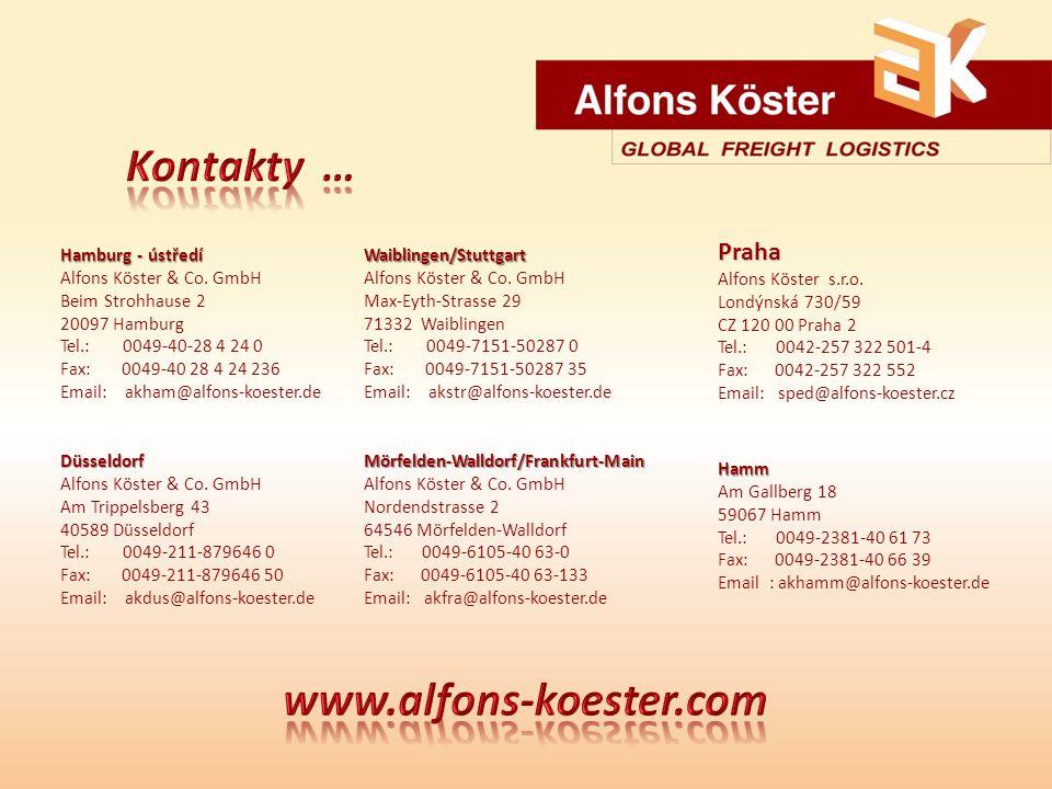 Hamburg - ústředí Alfons Köster & Co. GmbH Beim Strohhause 2 20097 Hamburg Tel.: 0049-40-28 4 24 0 Fax: 0049-40 28 4 24 236 Email: akham@alfons-koeste