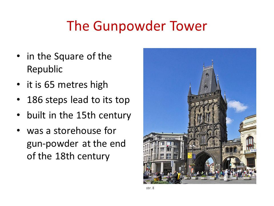 The Gunpowder Tower in the Square of the Republic it is 65 metres high 186 steps lead to its top built in the 15th century was a storehouse for gun-powder at the end of the 18th century obr.