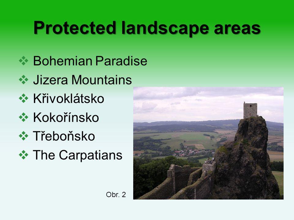 Protected landscape areas  Bohemian Paradise  Jizera Mountains  Křivoklátsko  Kokořínsko  Třeboňsko  The Carpatians Obr.