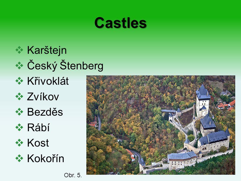 Castles  Karštejn  Český Štenberg  Křivoklát  Zvíkov  Bezděs  Rábí  Kost  Kokořín Obr. 5.