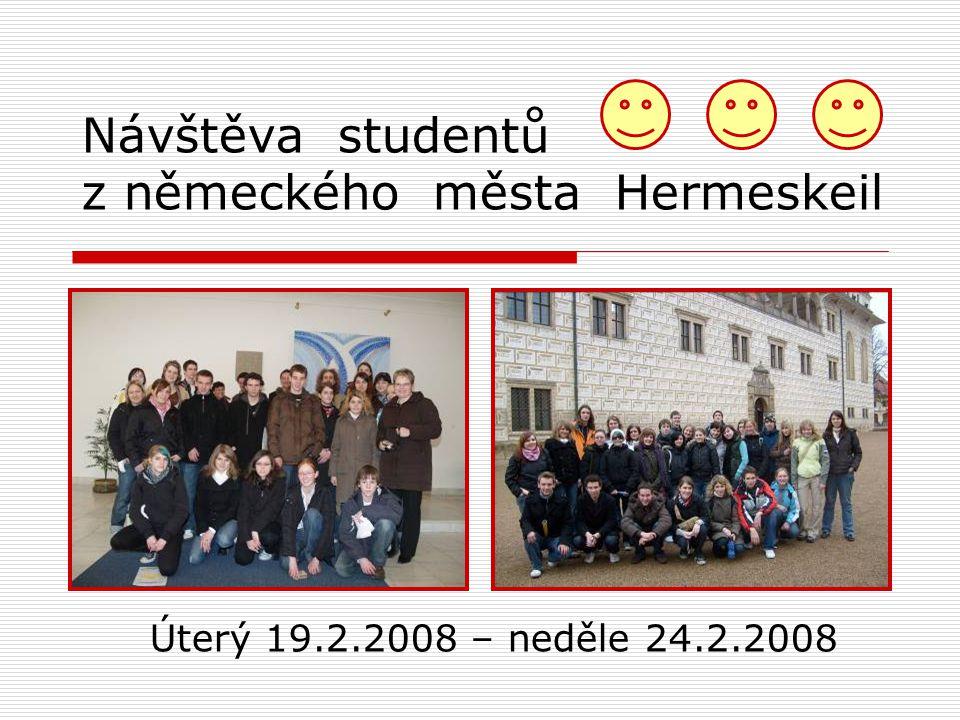 Návštěva studentů z německého města Hermeskeil Úterý 19.2.2008 – neděle 24.2.2008