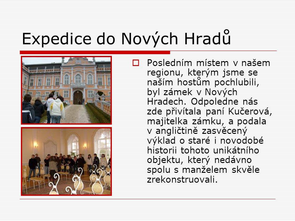Expedice do Nových Hradů  Posledním místem v našem regionu, kterým jsme se naším hostům pochlubili, byl zámek v Nových Hradech.