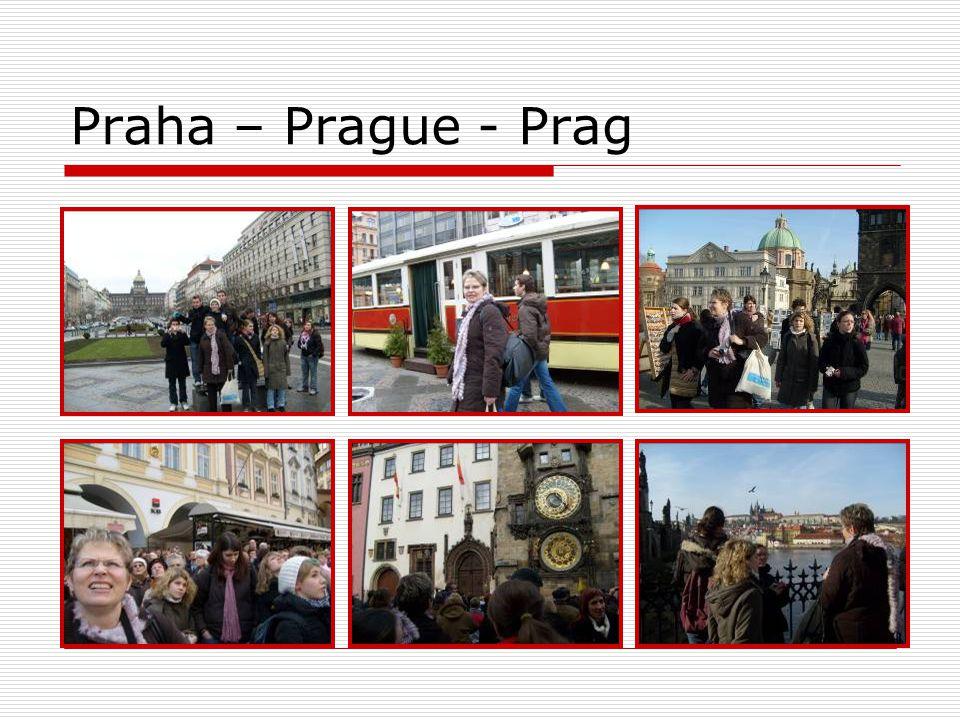 Praha – Prague - Prag