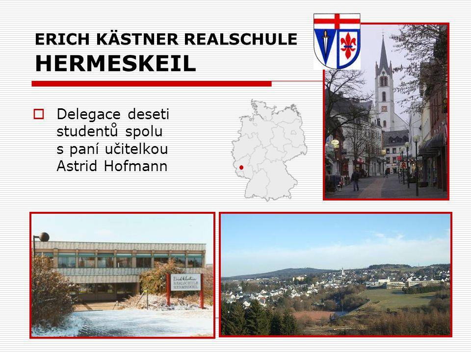 ERICH KÄSTNER REALSCHULE HERMESKEIL  Delegace deseti studentů spolu s paní učitelkou Astrid Hofmann