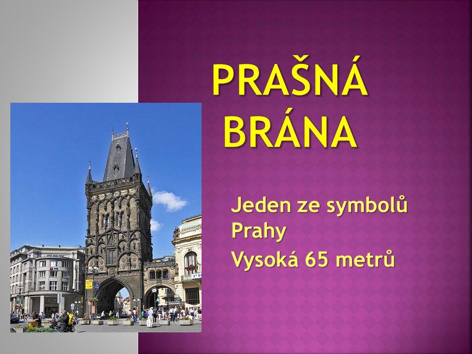 Jeden ze symbolů Prahy Vysoká 65 metrů