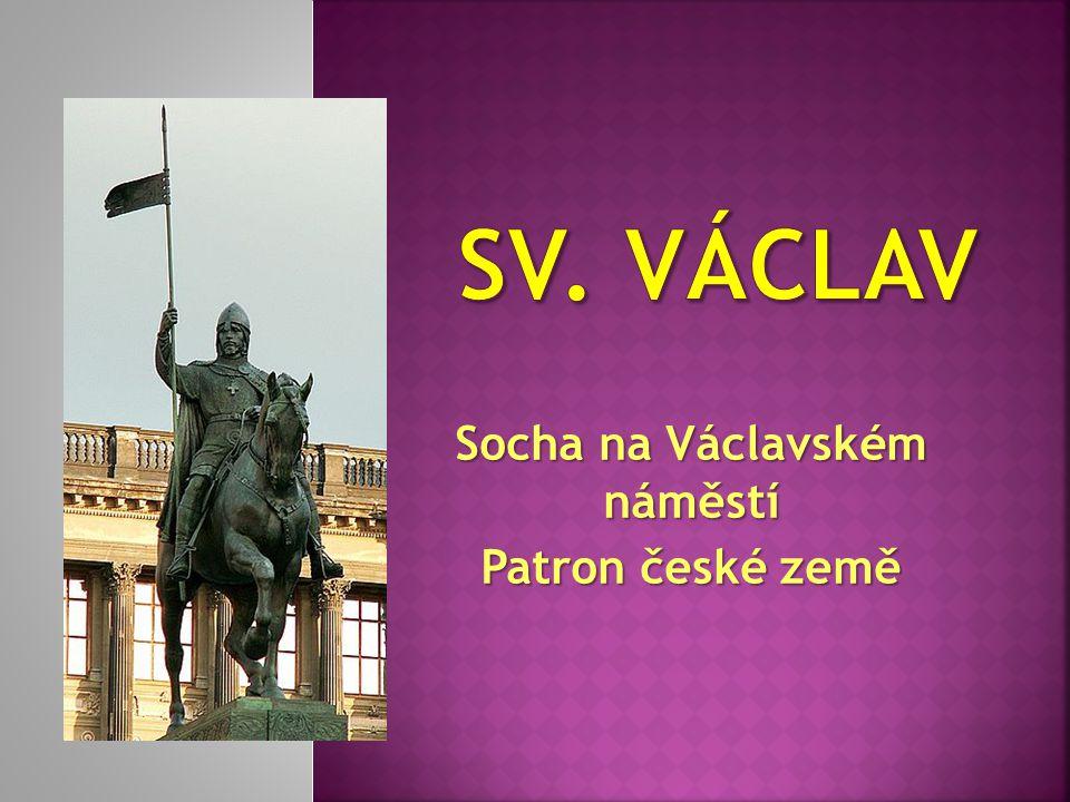 Socha na Václavském náměstí Patron české země