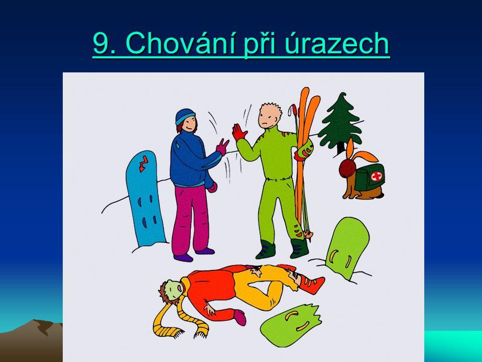 9. Chování při úrazech 9. Chování při úrazech