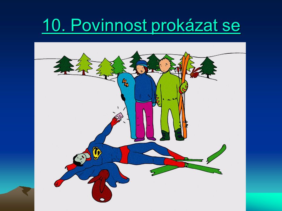 10. Povinnost prokázat se 10. Povinnost prokázat se