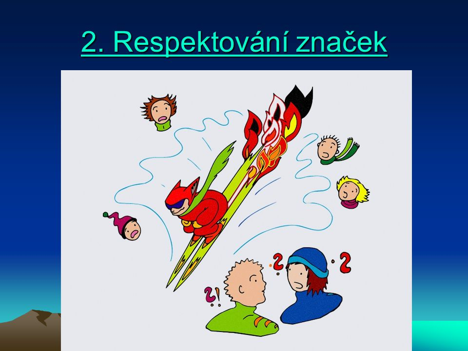2. Respektování značek 2. Respektování značek