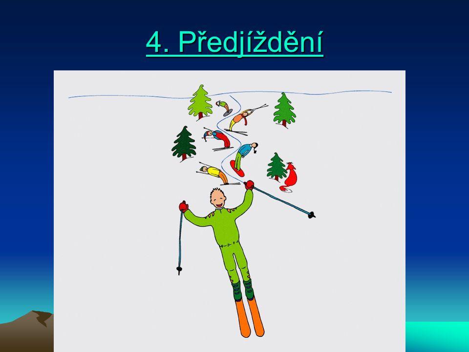 Předjíždět se může shora nebo zespodu, zprava nebo zleva, ale vždy jen s odstupem, který poskytne předjížděnému lyžaři či snowboardistovi pro všechny jeho pohyby dostatek prostoru.