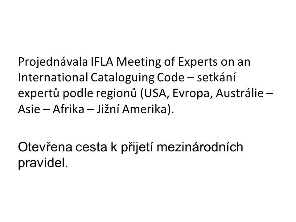 Projednávala IFLA Meeting of Experts on an International Cataloguing Code – setkání expertů podle regionů (USA, Evropa, Austrálie – Asie – Afrika – Jižní Amerika).