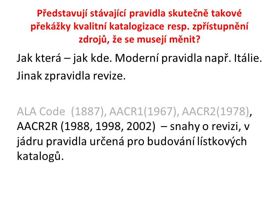 FRBR … – základ pro vývoj katalogizačních pravidel.
