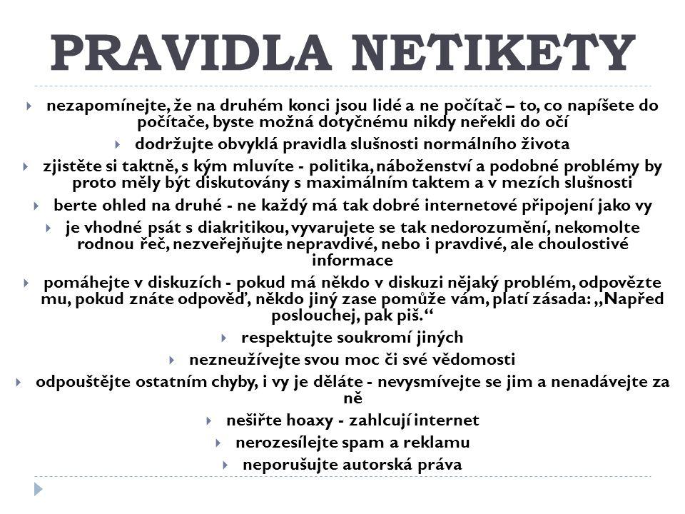 ZDROJE  http://cs.wikipedia.org/wiki/Etiketa http://cs.wikipedia.org/wiki/Etiketa  http://cs.wikipedia.org/wiki/Netiketa http://cs.wikipedia.org/wiki/Netiketa  http://jaroslaw.blog.cz/1203/znalec-prava-na-rozkaz- zakonodarce-vytvari-pravni-normy-a-soudce-podle-nich-soudi http://jaroslaw.blog.cz/1203/znalec-prava-na-rozkaz- zakonodarce-vytvari-pravni-normy-a-soudce-podle-nich-soudi  http://www.chytrazena.cz/pravni-vs-moralni-normy-9926.html http://www.chytrazena.cz/pravni-vs-moralni-normy-9926.html  http://www.prokrasnetelo.cz/clanky/famy-jsou-jako-pomluvy.- ublizuji/ http://www.prokrasnetelo.cz/clanky/famy-jsou-jako-pomluvy.- ublizuji/  http://www.bux.cz/knihy/71008-pravidla-slusneho-chovani-pro- skolaky-a-predskolaky.html http://www.bux.cz/knihy/71008-pravidla-slusneho-chovani-pro- skolaky-a-predskolaky.html  http://www.bux.cz/knihy/60018-etiketa-prirucni-encyklopedie- slusneho-chovani.html http://www.bux.cz/knihy/60018-etiketa-prirucni-encyklopedie- slusneho-chovani.html