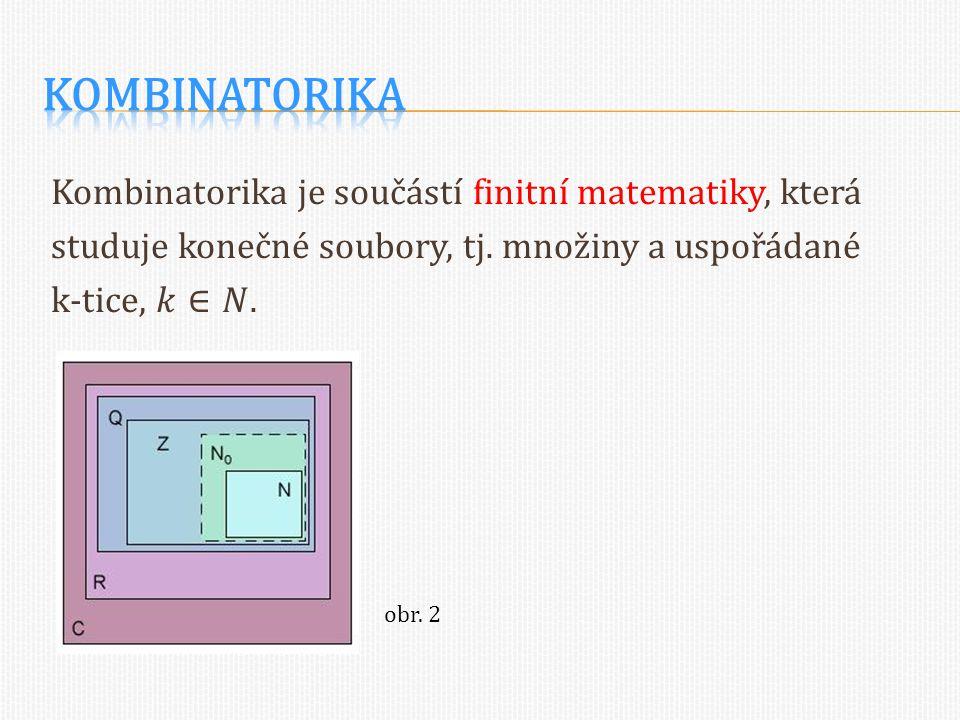 Opět si objasníme, že mnohé kombinatorické úlohy se dají řešit pomocí dvou základních pravidel: a) kombinatorického pravidla součtu b) kombinatorického pravidla součinu.