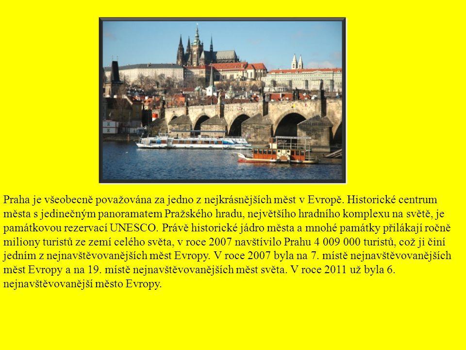Praha je všeobecně považována za jedno z nejkrásnějších měst v Evropě.