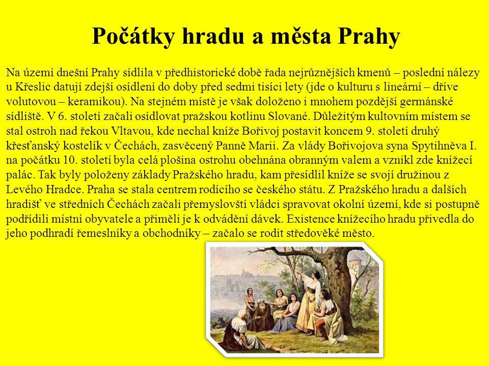 Počátky hradu a města Prahy Na území dnešní Prahy sídlila v předhistorické době řada nejrůznějších kmenů – poslední nálezy u Křeslic datují zdejší osí