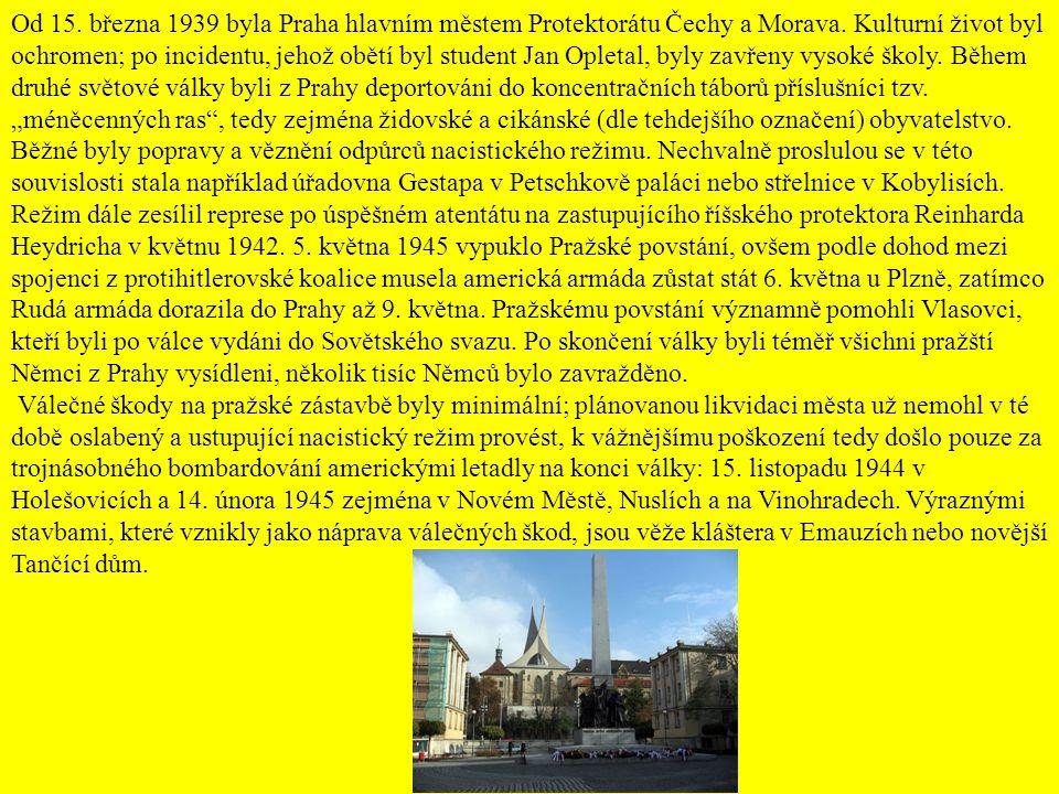 Od 15. března 1939 byla Praha hlavním městem Protektorátu Čechy a Morava. Kulturní život byl ochromen; po incidentu, jehož obětí byl student Jan Oplet