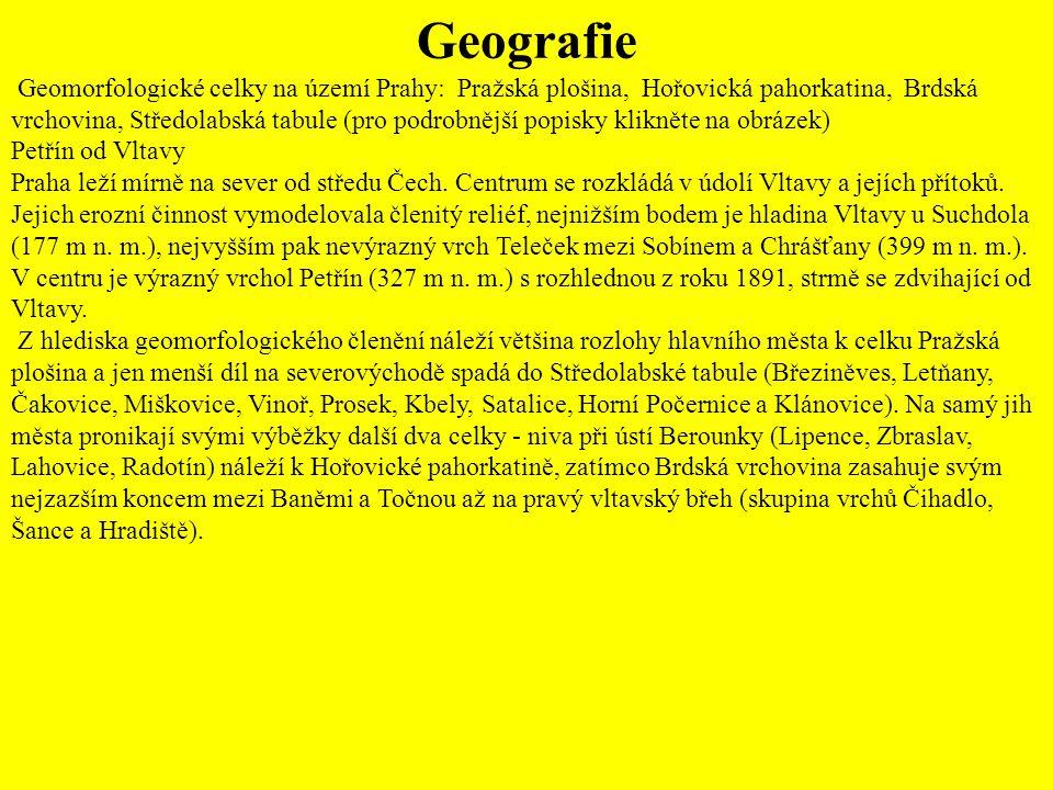 Geografie Geomorfologické celky na území Prahy: Pražská plošina, Hořovická pahorkatina, Brdská vrchovina, Středolabská tabule (pro podrobnější popisky