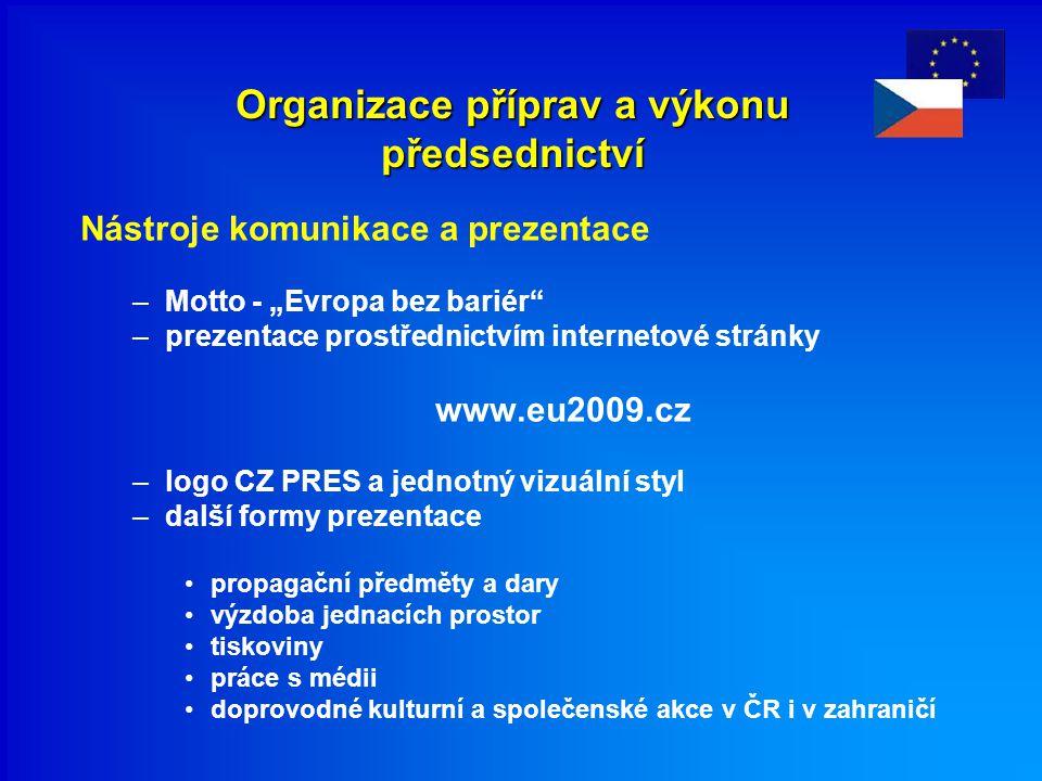 """Organizace příprav a výkonu předsednictví Nástroje komunikace a prezentace –Motto - """"Evropa bez bariér"""" –prezentace prostřednictvím internetové stránk"""