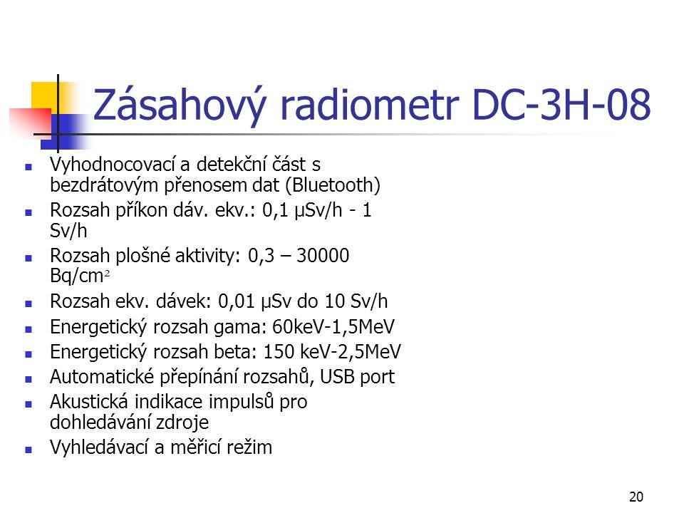 20 Zásahový radiometr DC-3H-08 Vyhodnocovací a detekční část s bezdrátovým přenosem dat (Bluetooth) Rozsah příkon dáv. ekv.: 0,1 μSv/h - 1 Sv/h Rozsah