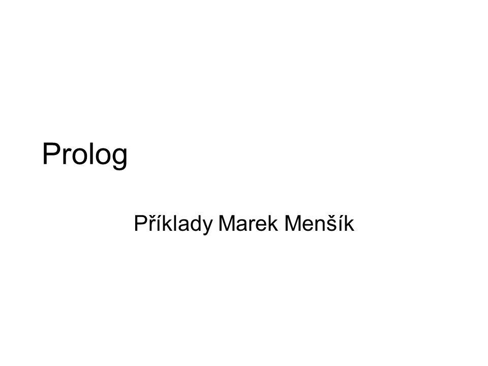 Prolog Příklady Marek Menšík