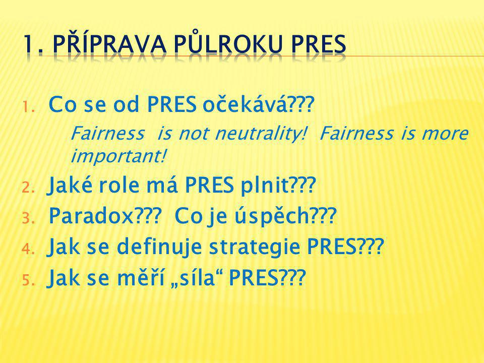 1. Co se od PRES očekává . Fairness is not neutrality.